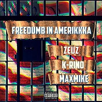 Freedumb in Amerikkka (feat. K-Rino & Maxmike)