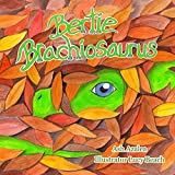 Bertie Brachiosaurus: The adventures of a young dinosaur and his friend -  Dinosaur story, Kids Books, Childrens Dinosaur Books, Childrens Adventure ... (Bertie  Brachiosaurus Dinosaur Adventures)