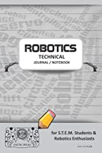 ROBOTICS TECHNICAL JOURNAL NOTEBOOK - for STEM Students & Robotics Enthusiasts: Build Ideas, Code Plans, Parts List, Troubleshooting Notes, Competition Results, Meeting Minutes, GRAY DO PLAIN1