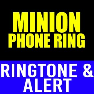 Minion Pick Up Your Phone Tone and Alert