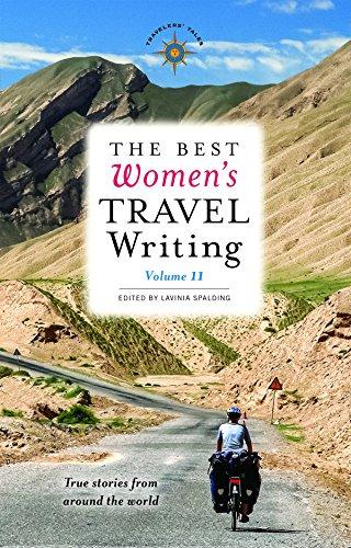 The Best Women's Travel Writing, Volume 11: True Stories from Around the World (Best Women's Travel Writing (11))
