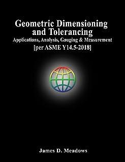 Geometric Dimensioning and Tolerancing [per ASME Y14.5-2018]