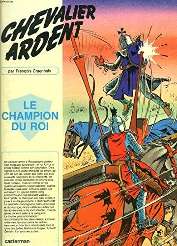 Chevalier Ardent, tome 14 : Le Champion du roi