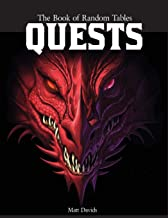 The Book of Random Tables: Quests: Adventure Ideas for Fantasy Tabletop Role-Playing Games