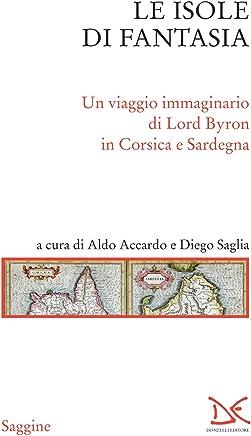 Le isole di fantasia: Un viaggio immaginario di Lord Byron in Corsica e Sardegna