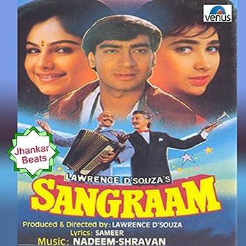 Sangraam (With Jhankar Beats) [Original Motion Picture Soundtrack]