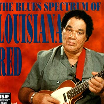 The Blues Spectrum Of Louisiana Red