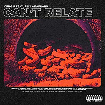 Can't Relate (feat. Akafrank)