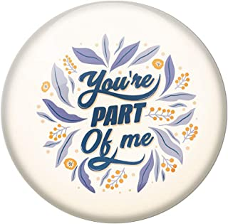 AVI Cream Metal Fridge Magnet with Positive Quotes You are Part of me Design MR8001155