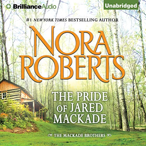The Pride of Jared MacKade Audiobook By Nora Roberts cover art
