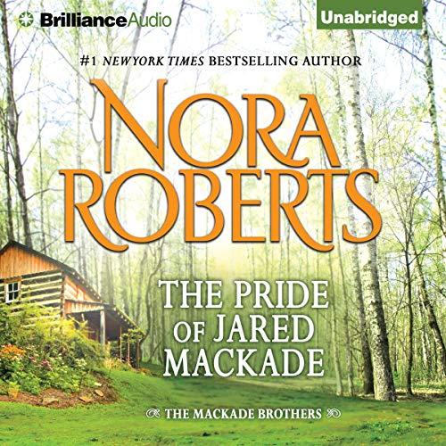 The Pride of Jared MacKade: The MacKade Brothers, Book 2