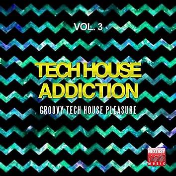 Tech House Addiction, Vol. 3 (Groovy Tech House Pleasure)