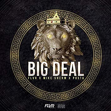 Big Deal (feat. Mike Sherm & Posta)