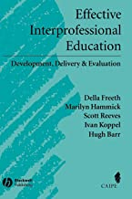 Effective Interprofessional Education: Development, Delivery, and Evaluation