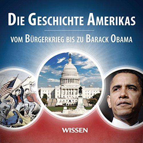 Die Geschichte Amerikas. Vom Bürgerkrieg bis zu Barack Obama Titelbild