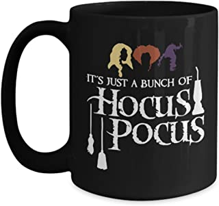 Just A Bunch Of Hocus Pocus Mug Coffee Tea Cup, Funny Halloween October 31, Best Gifts For Dad, Mom, Friends