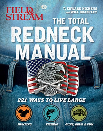 Total Redneck Manual: 221 Ways to Live Large by [T. Edward Nickens, Will Brantley]