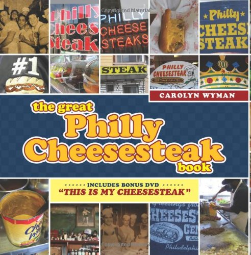 The Great Philly Cheesesteak Book