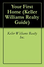 Your First Home (Keller Williams Realty Guide Book 1) (English Edition)