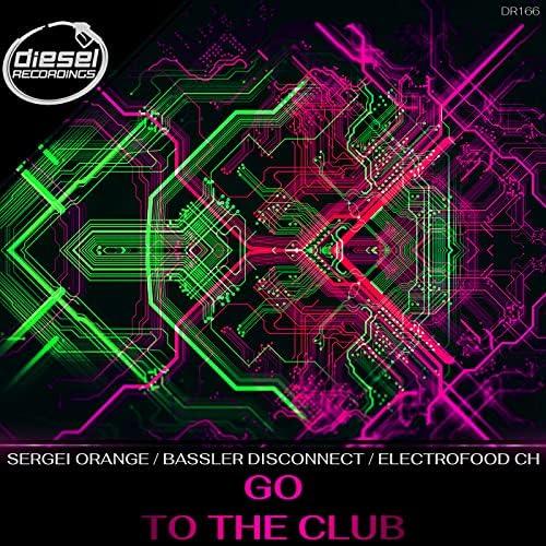 Sergei Orange, Bassler Disconnect & Electrofood CH