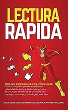 Lectura Rápida: Guía para principiantes para la lectura rápida: Cómo cualquiera puede aumentar su velocidad de lectura fácilmente en más de un 200% en ... y estrategias sencillas (Spanish Edition)