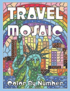 TRAVEL MOSAIC Color by Number: Activity Puzzle Coloring Book for Adults Relaxation & Stress Relief (MOSAIC Color By Number Books)