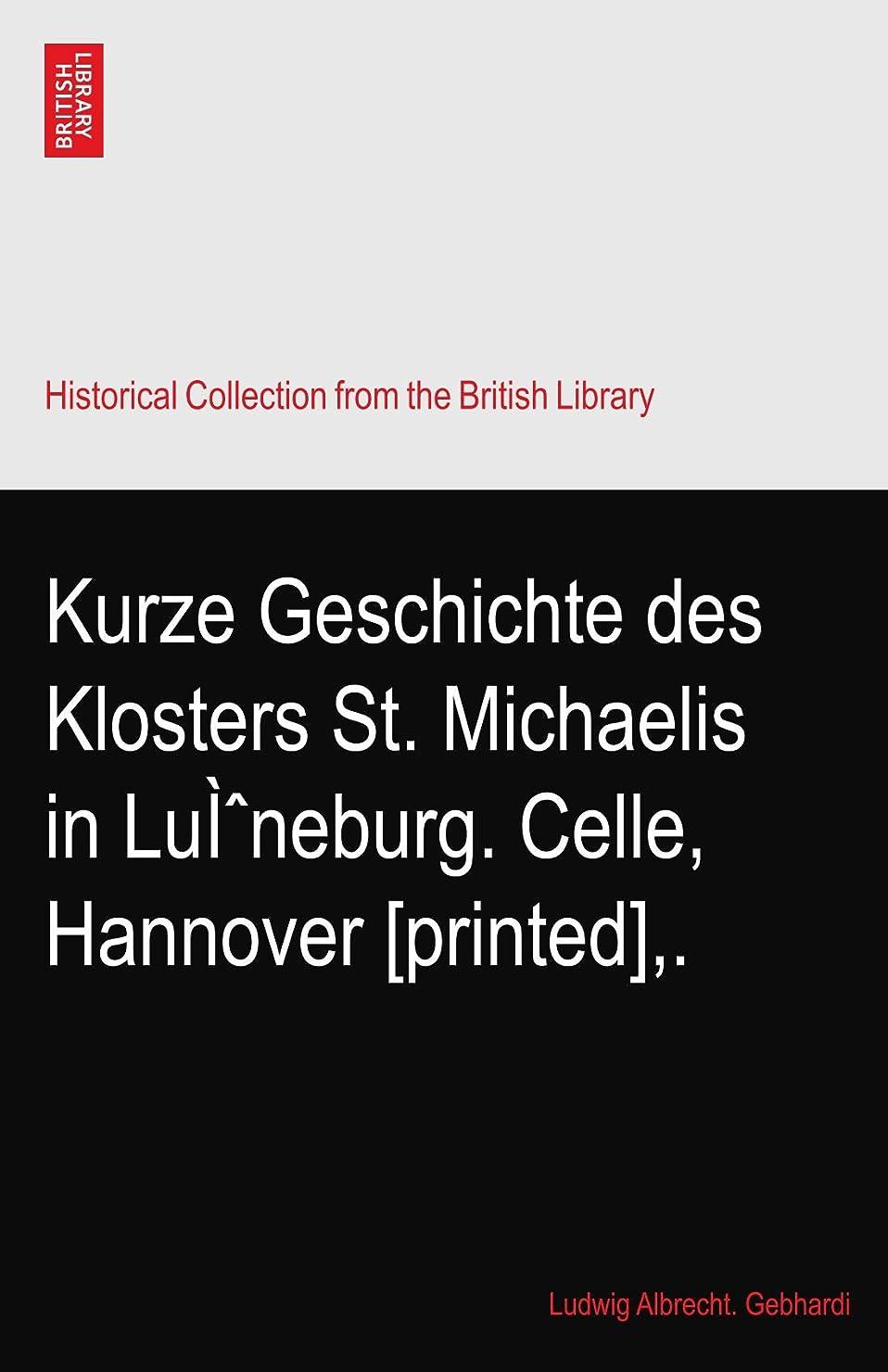 オーラル高原テクトニックKurze Geschichte des Klosters St. Michaelis in Luì?neburg. Celle, Hannover [printed],.