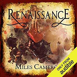Renaissance                   By:                                                                                                                                 Miles Cameron                               Narrated by:                                                                                                                                 Joe Jameson                      Length: 1 hr     8 ratings     Overall 4.6