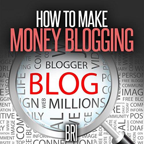 How to Make Money Blogging cover art