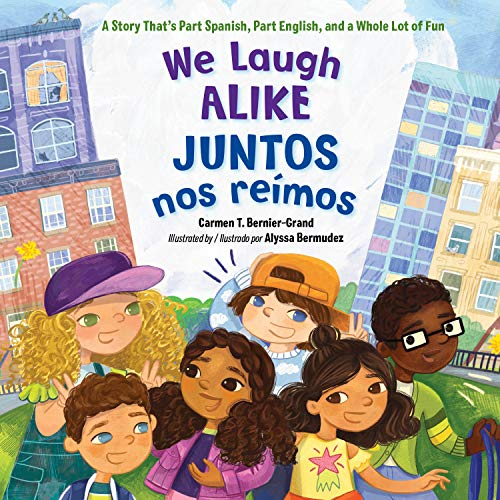 We Laugh Alike / Juntos nos reímos: A Story That's Part Spanish, Part English, and a Whole Lot of Fun (English Edition)