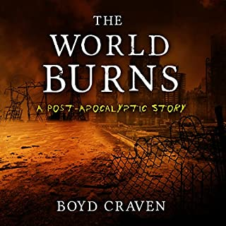 The World Burns: A Post-Apocalyptic Story audiobook cover art