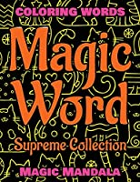 MAGIC WORD - Supreme Collection - Coloring Book - Mandala Color and Relax: Coloring Words - 200 Weird Words - 200 Weird Pictures - 200% FUN - Great Coloring Book