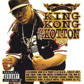 King Kong Kotton 2K7