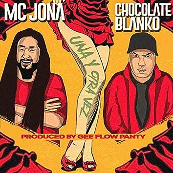Una y Otra Vez (feat. Chocolate Blanco, Panty & Geeflowllc)