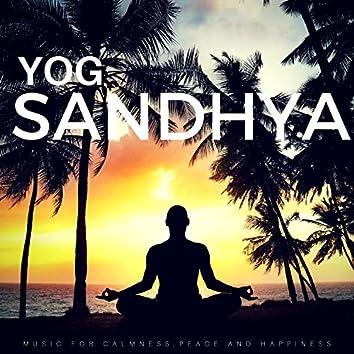Yog Sandhya (Music For Calmness, Peace And Happiness)