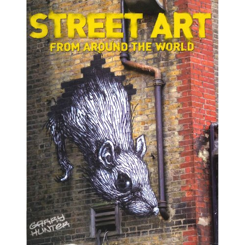 [(Street Art: From Around the World )] [Author: Garry Hunter] [Sep-2012]