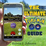 pokemon go: the ultimate guide to pokemon go secrets (android, ios, secrets, tips, tricks, hints) (english edition)