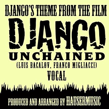 """Django's Theme - Vocal (From the film """"Django Unchained)"""