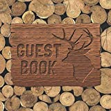 Guest Book: Firewood Rustic Wood Deer Carving Sign In Book - Country Style Guestbook for Vacation Rental, Airbnb, Mountain Home, Guest House - Square ... Message & Lines for Email, Name and Address