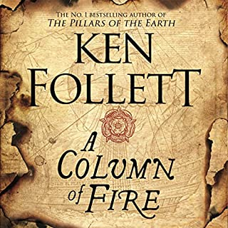 A Column of Fire     The Kingsbridge Novels, Book 3              By:                                                                                                                                 Ken Follett                               Narrated by:                                                                                                                                 John Lee                      Length: 30 hrs and 19 mins     1,535 ratings     Overall 4.6