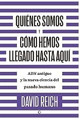 Quiénes somos y cómo hemos llegado hasta aquí (Spanish Edition) Kindle Edition