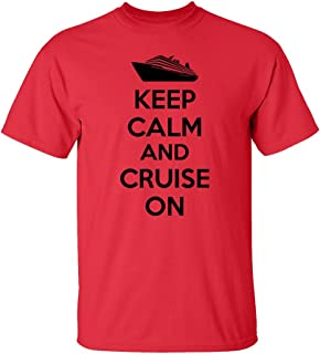 Keep Calm & Cruise On Adult T-Shirt - Great Matching Family Vacation Cruising Shirts!