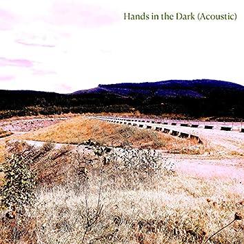 Hands in the Dark (Acoustic)