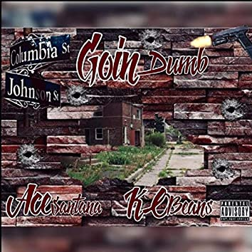 Goin' Dumb (feat. Ace Santana)