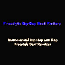 Instrumental Hip Hop and Rap Freestyle Beat Remixes