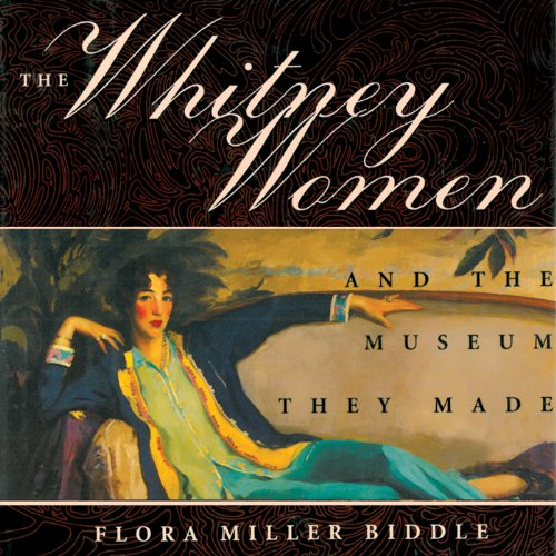 The Whitney Women and the Museum They Made audiobook cover art