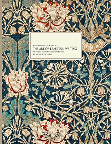 William Morris - Honeysuckle: The Art Of Beautiful Writing, 100 Pages Calligraphy Paper (slanted grid), 8.5