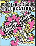 Coloring Books for Adults Relaxation: Swear word, Swearing and Sweary Designs: Swear Word Coloring Book Patterns For Relaxation, Fun, Release Your Anger, and Stress Relief (Volume 3)