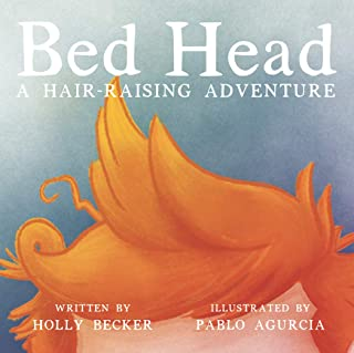 Bed Head: A Hair-Raising Adventure: What happens to your hair at night!