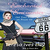 Enchanted Encounters: Get Your Kiss on Route 66 Series - Teresa Ives Lilly